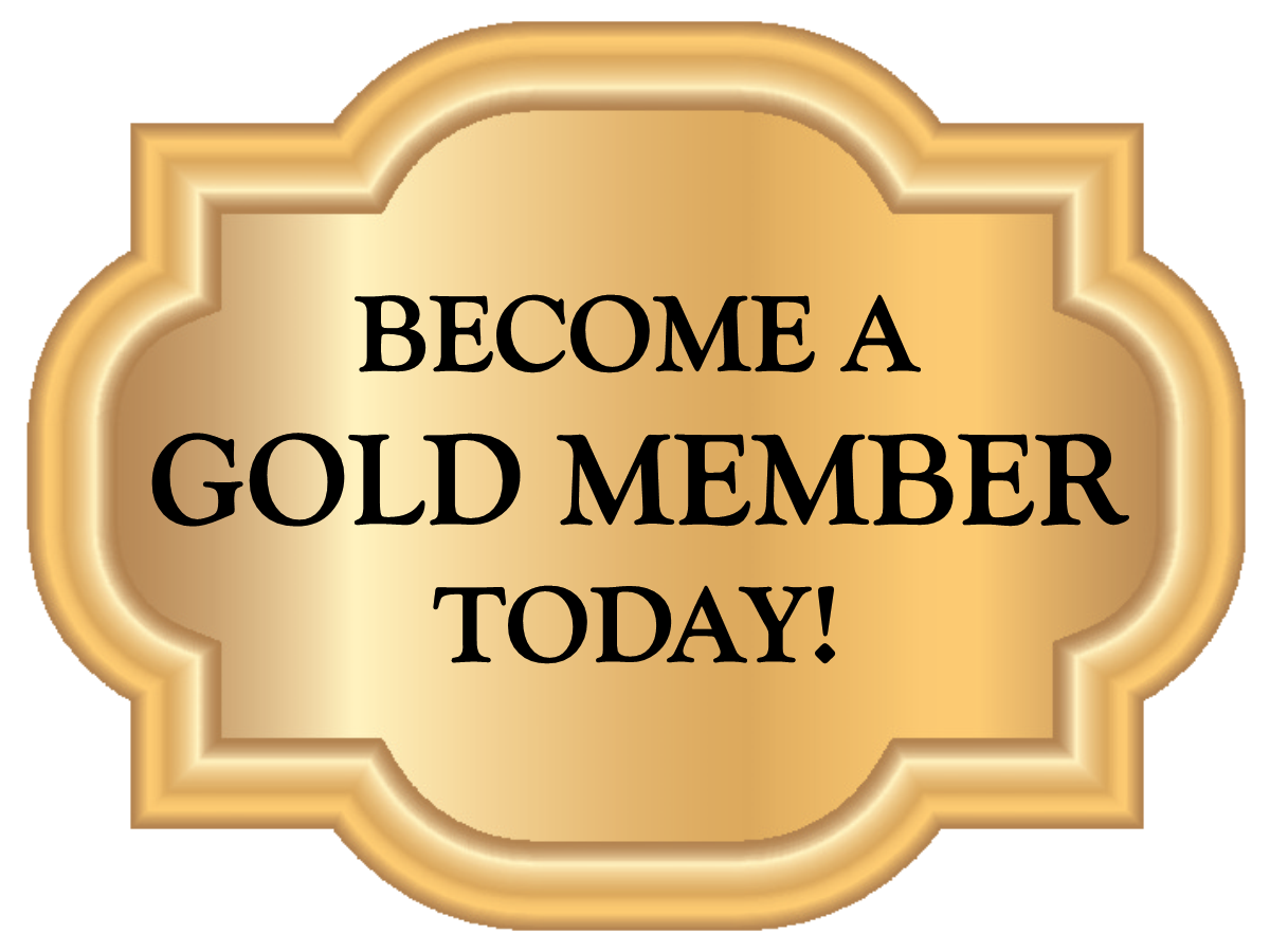 Become a Gold Member today!